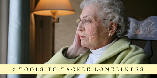 7 Tools To Tackle Loneliness